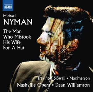 Michael Nyman: The Man who Mistook His Wife for a Hat (Naxos)