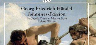 Georg Friedrich Händel: La Passion selon Saint-Jean (CPO)